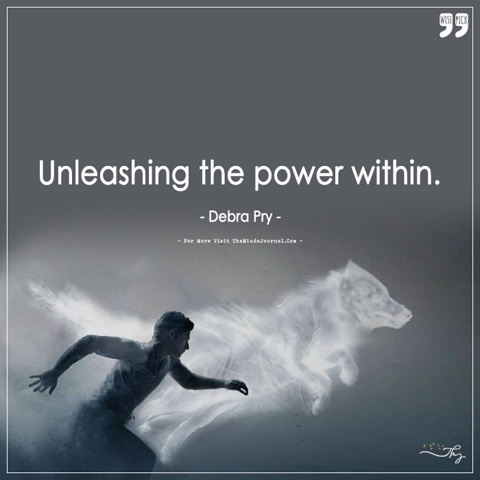 Unleashing The Power Within.
