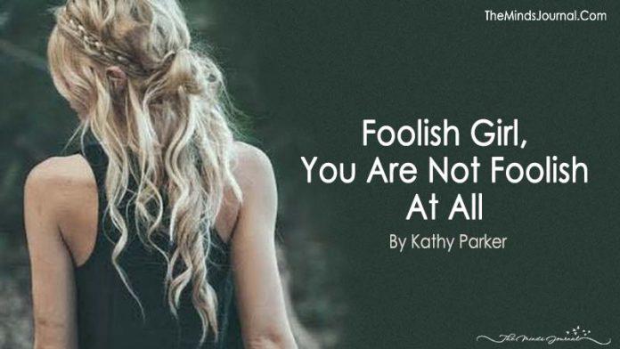 foolish girl