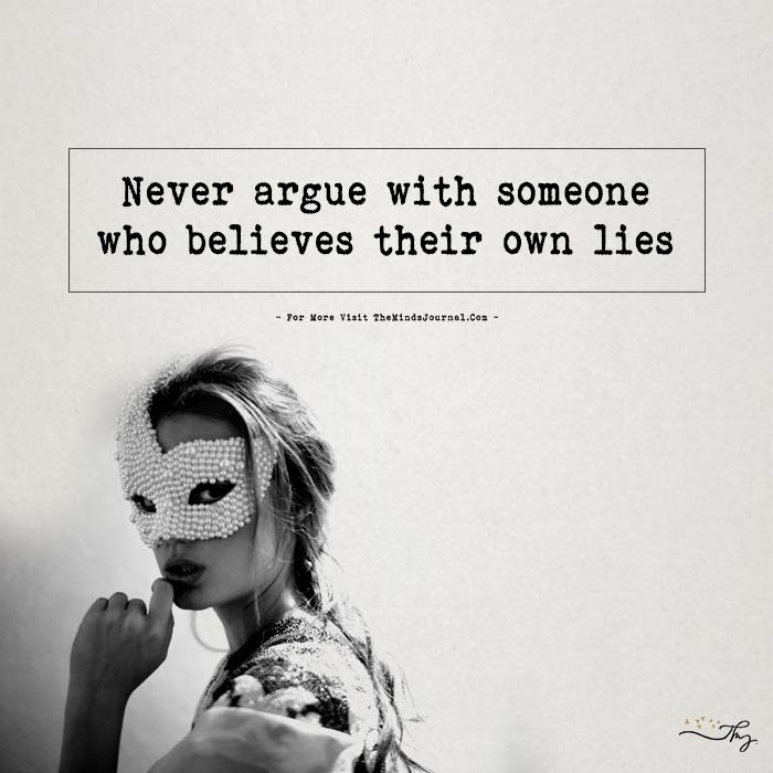 Never Argue With Someone