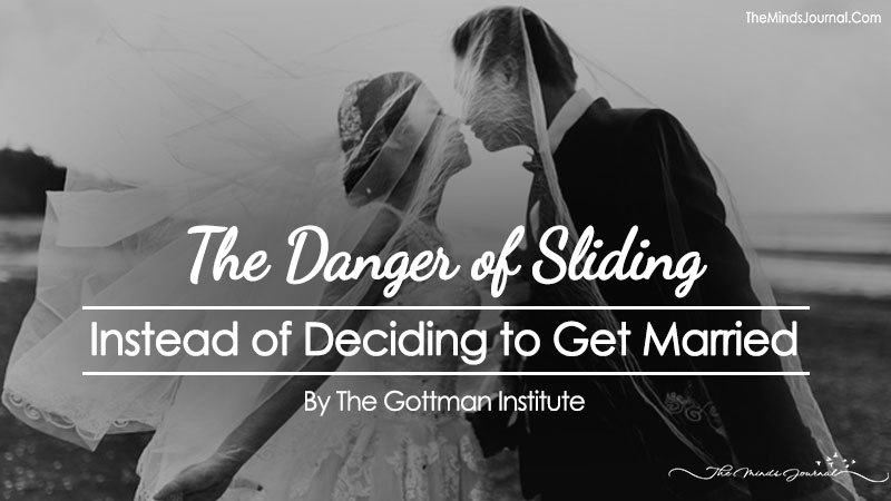 The Danger of Sliding Instead of Deciding to Get Married