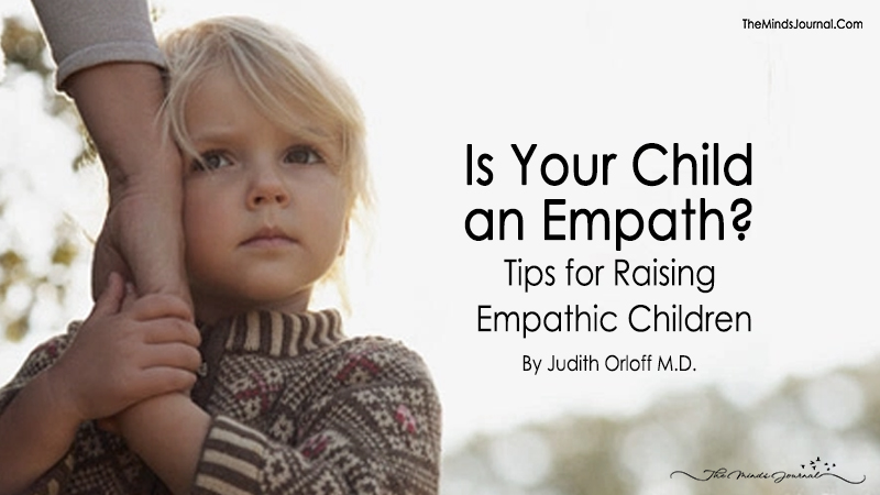 Is Your Child an Empath? Tips for Raising Empathic Children