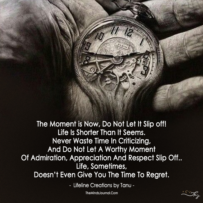 The Moment is Now, Do Not Let It Slip off!
