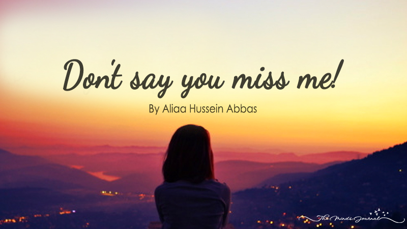 Don't say you miss me!