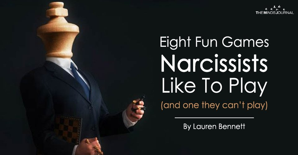 Eight Fun Games Narcissists Like To Play (and one they can't play)