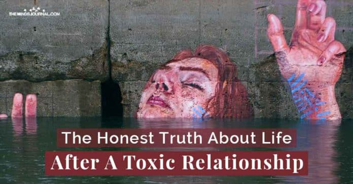 Honest Truth Life After Toxic Relationship