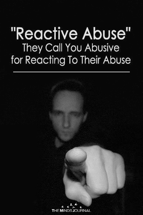 """Reactive Abuse"" They Call You Abusive for Reacting To Their Abuse"
