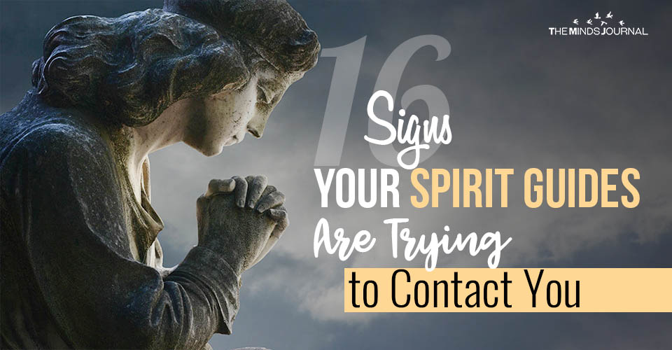 16 Signs Your Spirit Guides Are Trying to Contact You