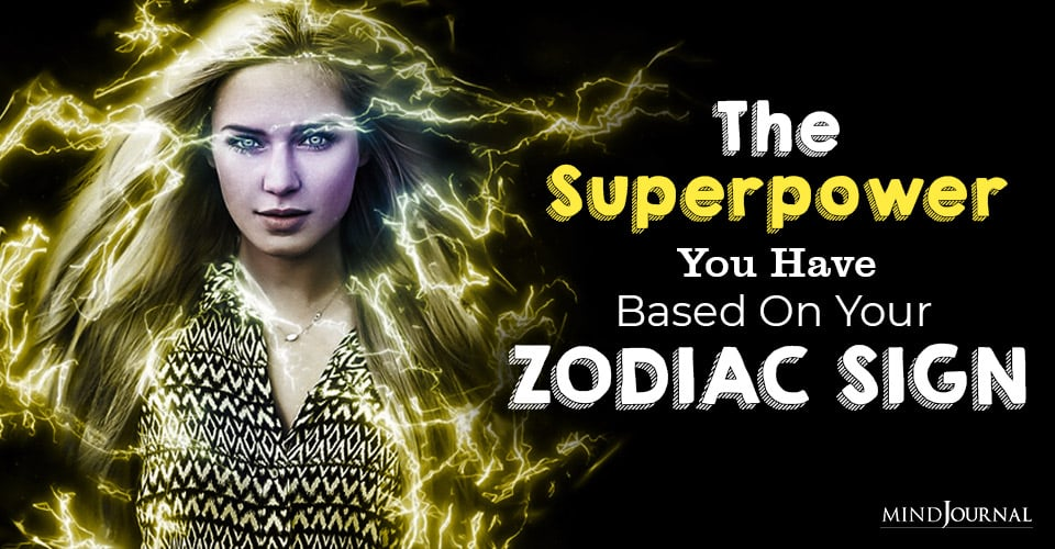 Superpower You Have Based Your Zodiac Sign