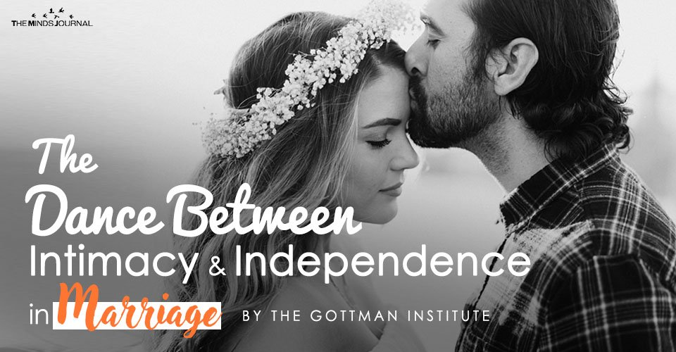 The Dance Between Intimacy and Independence in Marriage