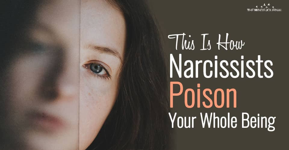This Is How Narcissists Poison You Emotionally