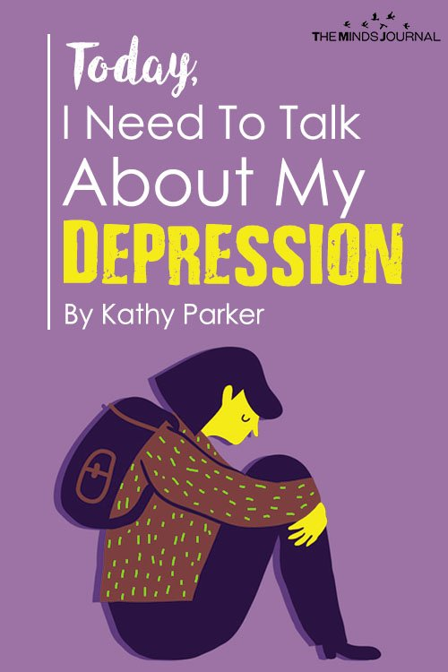 Today, I Need To Talk About My Depression2