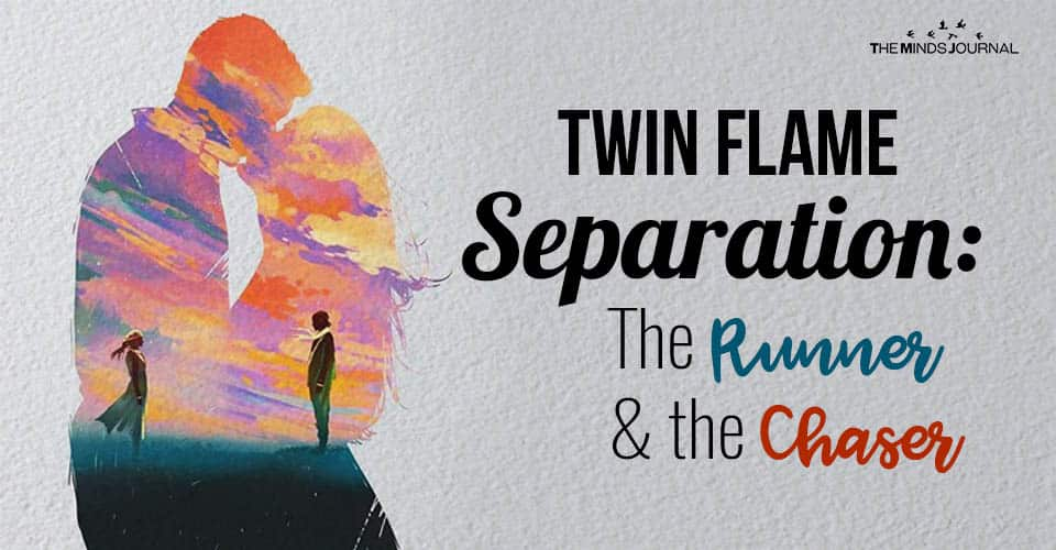 Twin Flame Separation The Runner and the Chaser