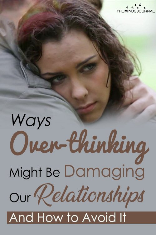 WaysOver-thinkingMight Be Damaging Our Relationships