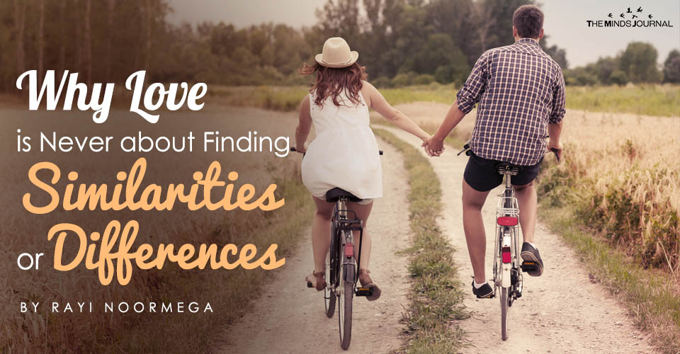 Why Love is Never about Finding Similarities or Differences