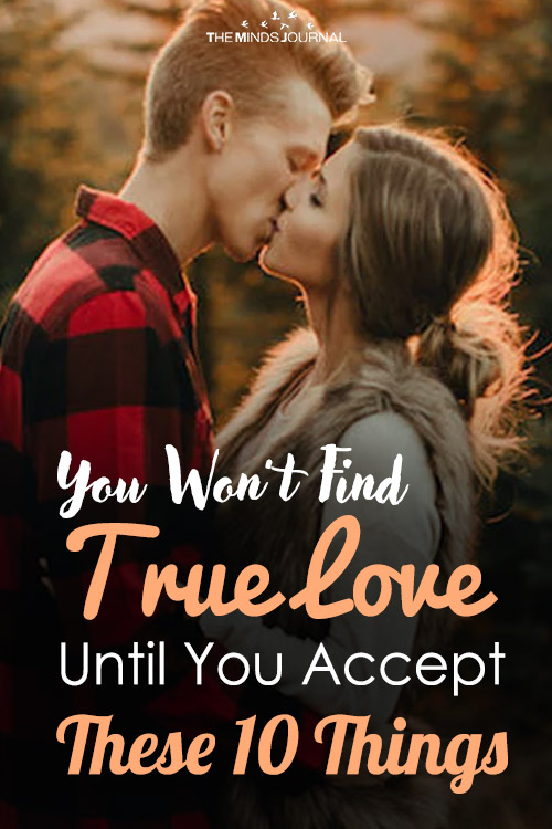 You Won't Find True Love Until You Accept These 10 Things