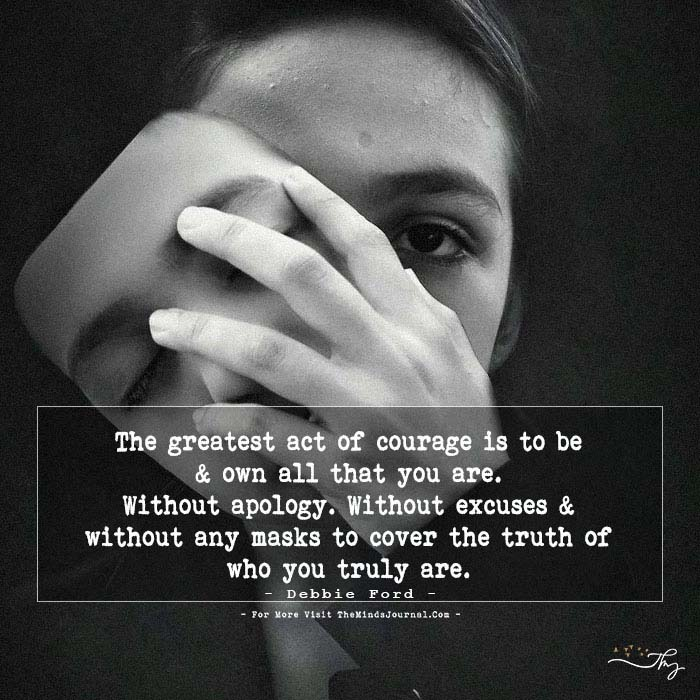 The Greatest Act of Courage Is To Be