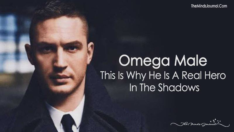 Omega Male – This Is Why He Is A Real Hero in the Shadows