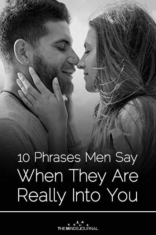 10 Phrases Men Say When They Are Really Into You