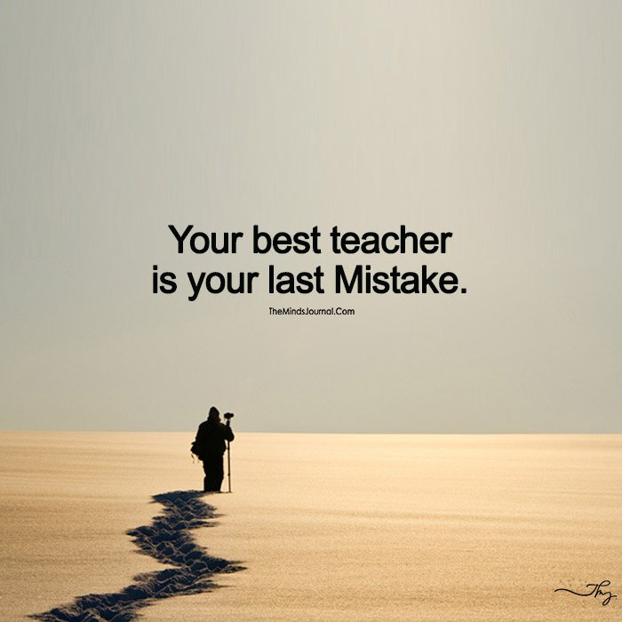 Mistake Is The Best Teacher