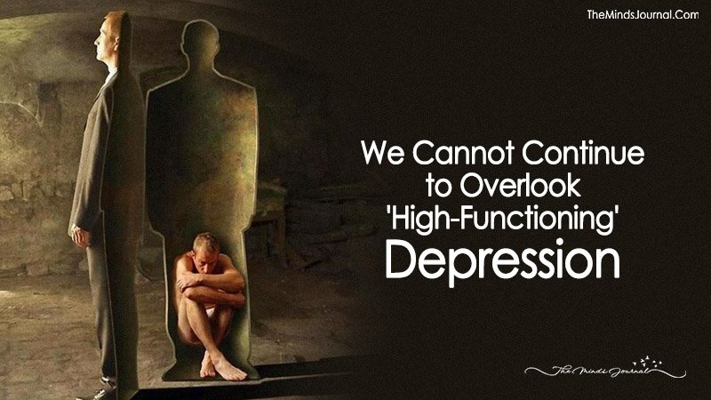 We Cannot Continue to Overlook 'High-Functioning' Depression