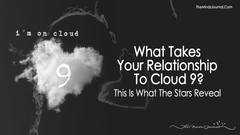 What Takes Your Relationship To Cloud 9? This Is What The Stars Reveal