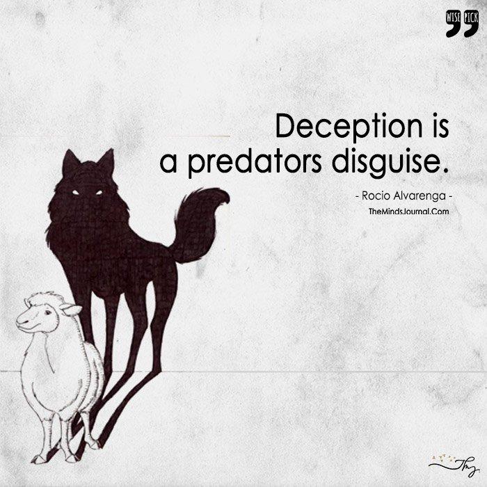 Deception Is A Predators Disguise.