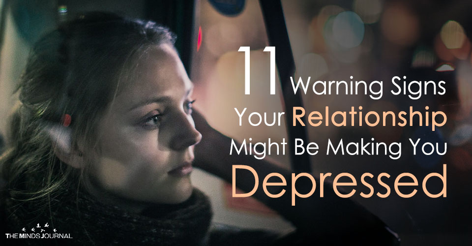 11 Warning Signs That Your Relationship Might Be Making You Depressed
