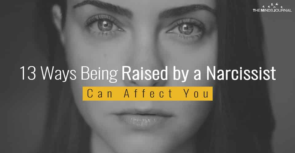 13 Ways Being Raised by a Narcissist Can Affect You