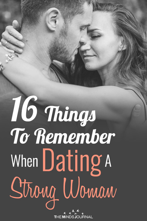 16 Things To Remember When Dating A Strong Woman