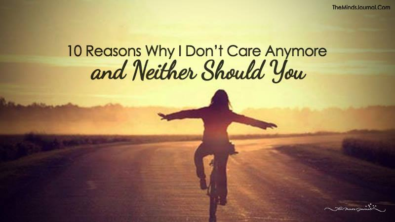 10 Reasons Why I Don't Care Anymore and Neither Should You
