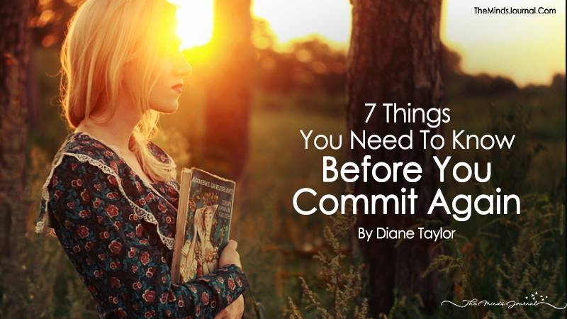 7 Things You Need To Know Before You Commit Again