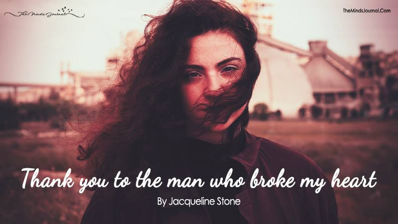 Thank You to the Man Who Broke My Heart
