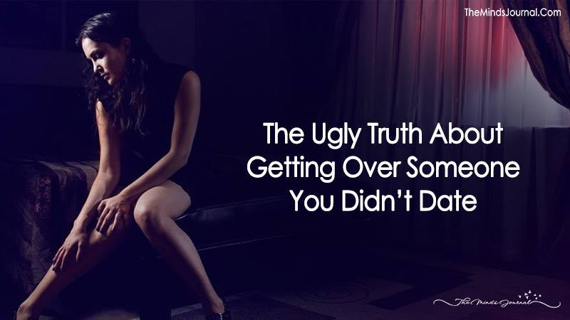 The Ugly Truth About Getting Over Someone You Didn't Date