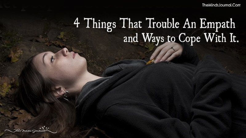 4 Things That Trouble An Empath and Ways To Cope With It
