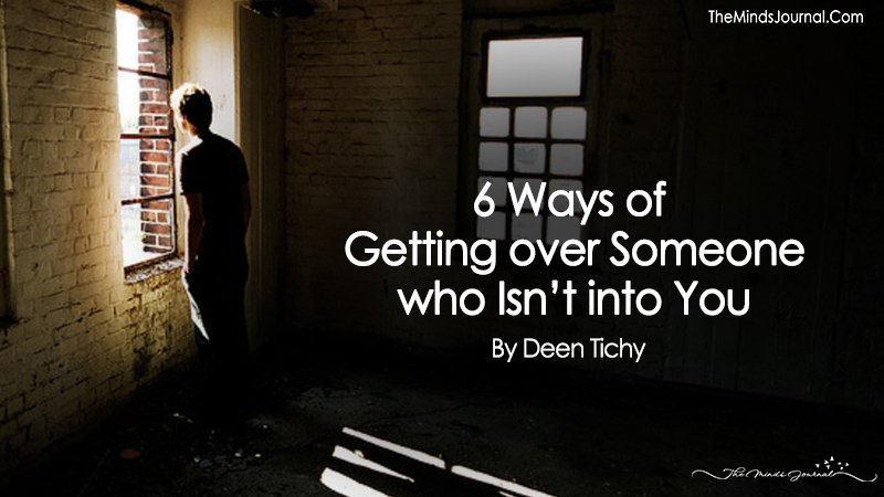 6 Ways of Getting over Someone who Isn't into You