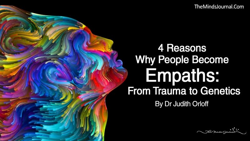 4 Reasons Why People Become Empaths: From Trauma to Genetics