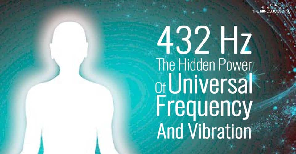 432 Hz – The Hidden Power Of Universal Frequency And Vibration