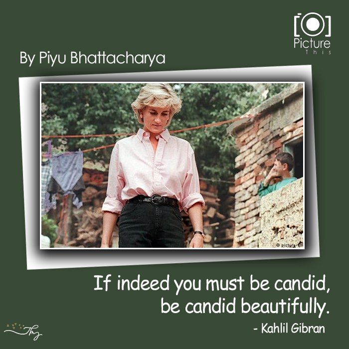If Indeed You Must Be Candid, Be Candid Beautifully!