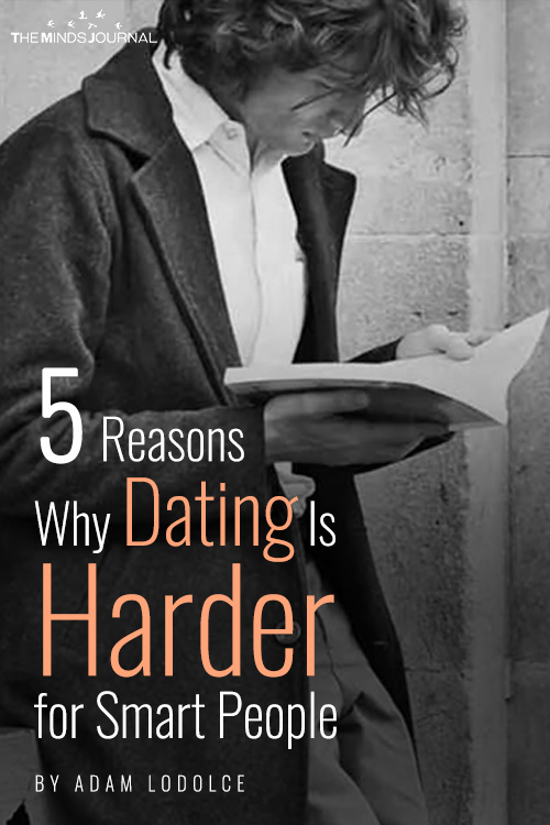 5 Reasons Why Dating Is Harder for Smart People