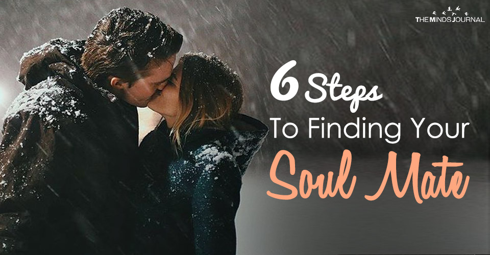 6 Steps To Finding Your Soul Mate