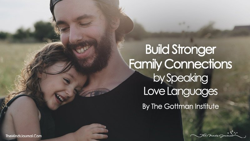 Build Stronger Family Connections by Speaking Love Languages