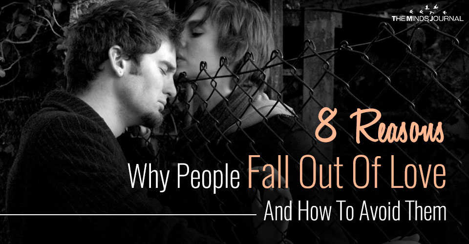 8 Reasons Why People Fall Out Of Love And How To Avoid Them