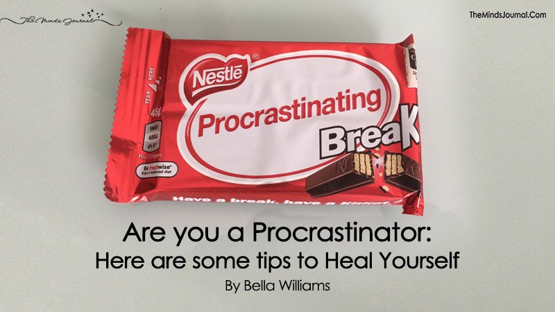 Are you a Procrastinator: Here are some tips to Heal Yourself
