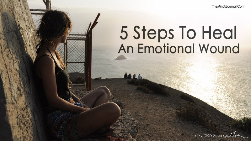 5 Steps To Heal An Emotional Wound