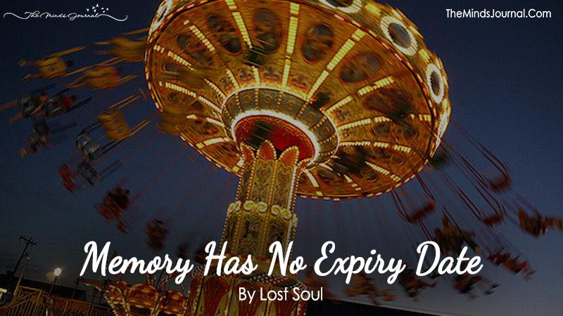 Memory Has NO Expiry Date