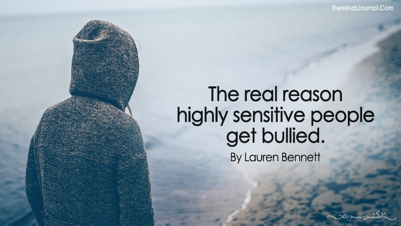 The Real Reason Highly Sensitive People Get Bullied.