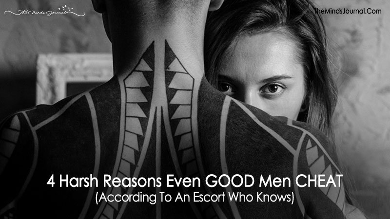 4 Harsh Reasons Even GOOD Men CHEAT (According To An Escort Who Knows)