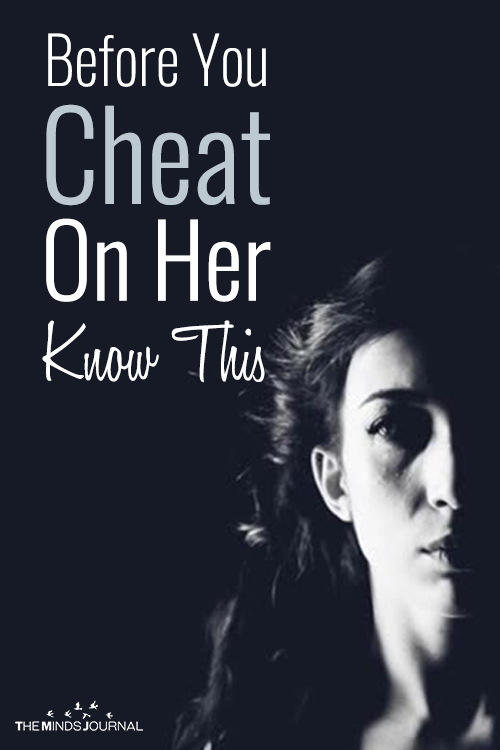 Before You Cheat On Her Know This