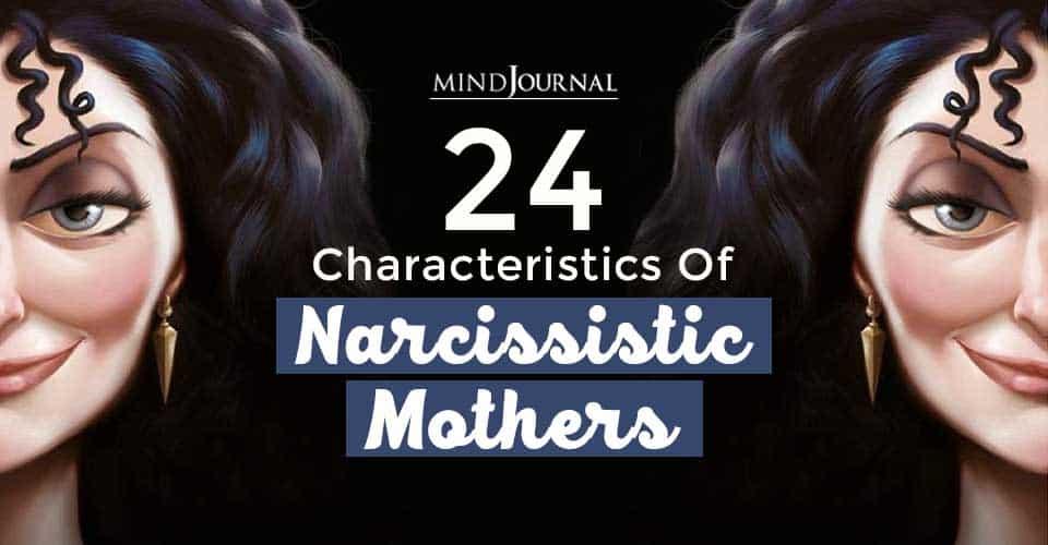 24 Characteristics of Narcissistic Mothers