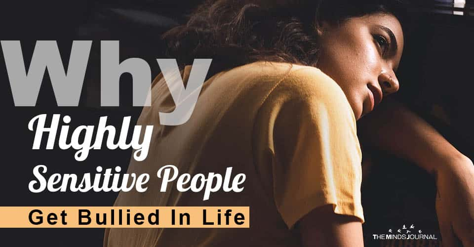 Highly Sensitive People Bullied In Life
